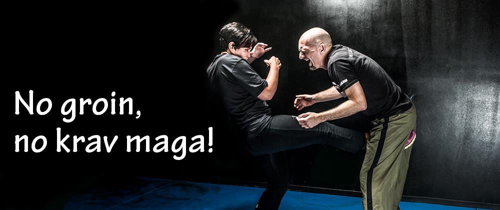No groin, no Krav Maga!
